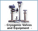 cryonic valves and equipment